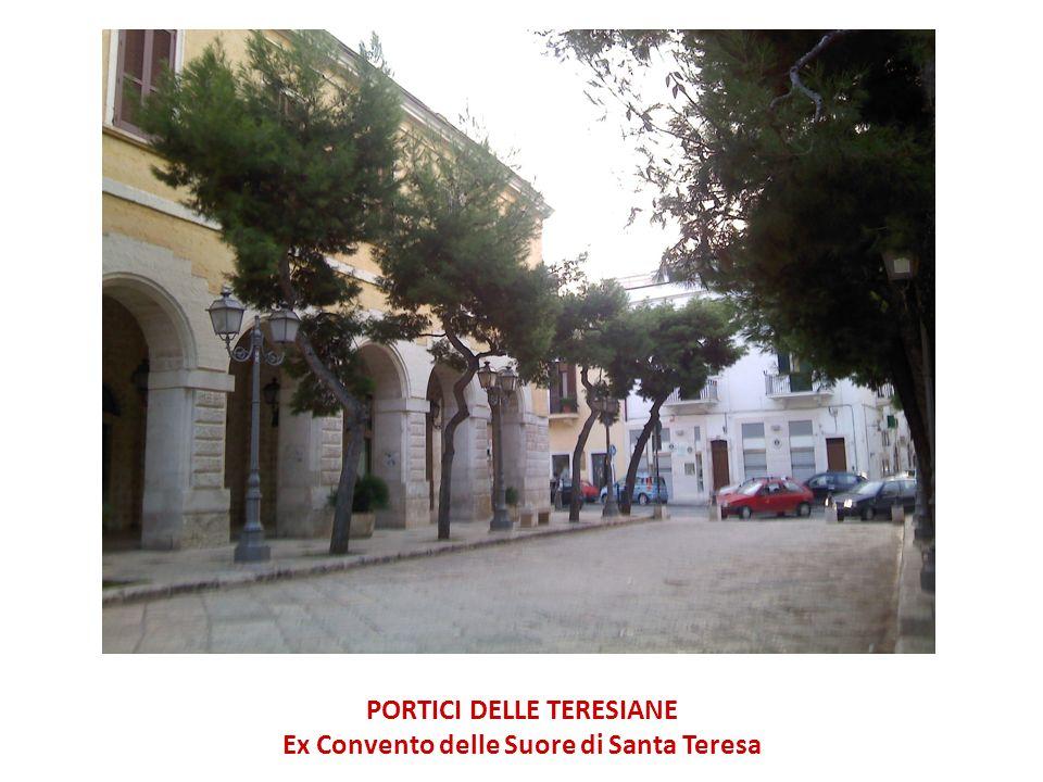 PORTICI DELLE TERESIANE Ex Convento delle Suore di Santa Teresa