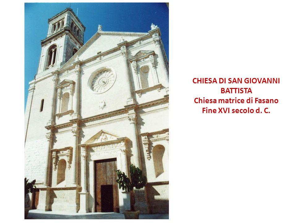 CHIESA DI SAN GIOVANNI BATTISTA Chiesa matrice di Fasano