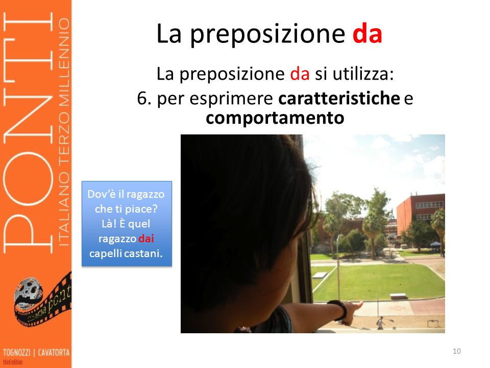 La preposizione da La preposizione da si utilizza: 6. per esprimere caratteristiche e comportamento