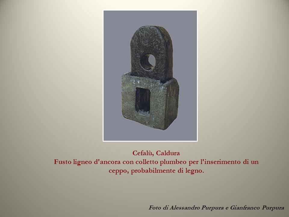 Cefalù, Caldura Fusto ligneo d ancora con colletto plumbeo per l inserimento di un ceppo, probabilmente di legno.