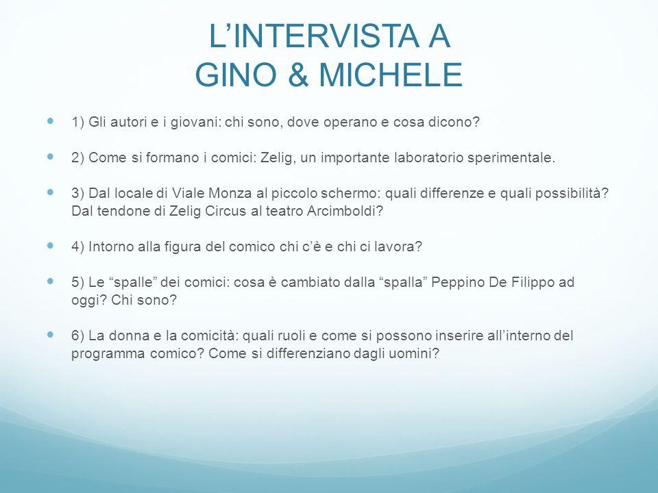 L'INTERVISTA A GINO & MICHELE