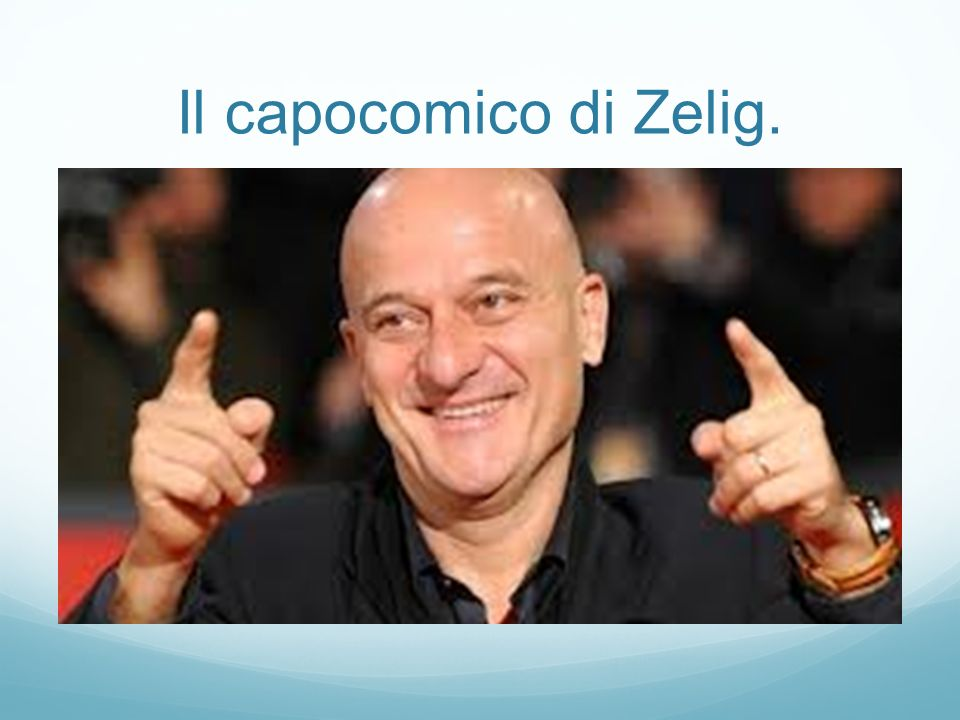 Il capocomico di Zelig.
