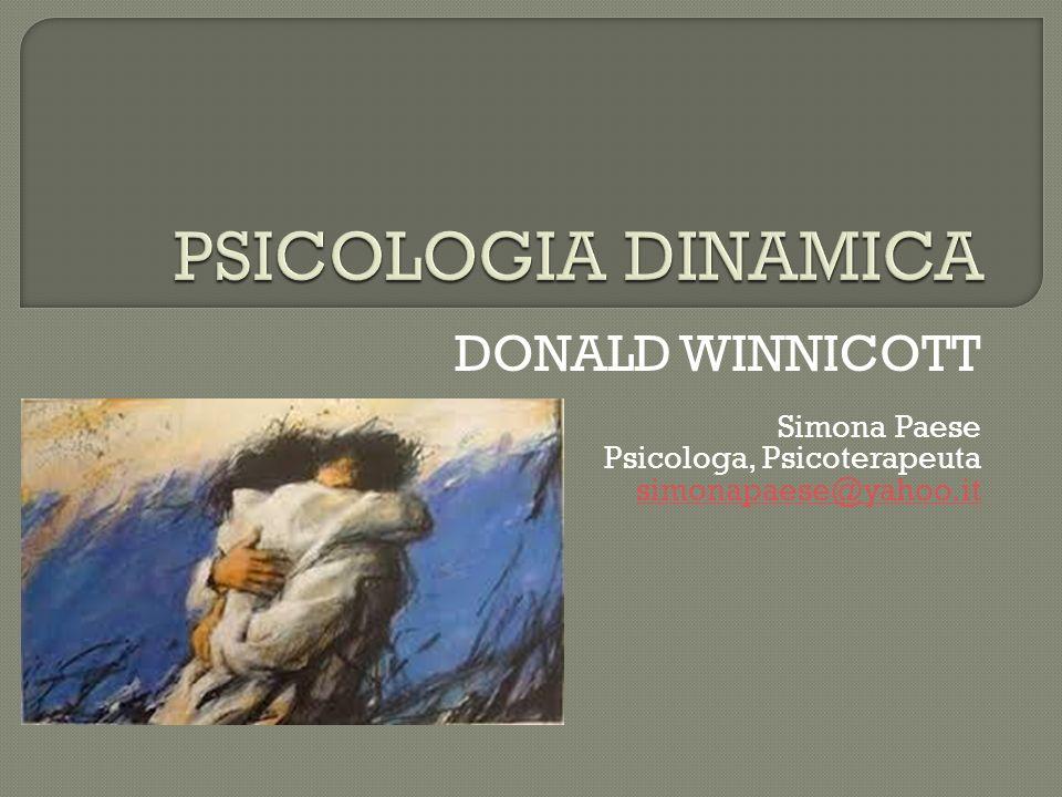 PSICOLOGIA DINAMICA DONALD WINNICOTT Simona Paese