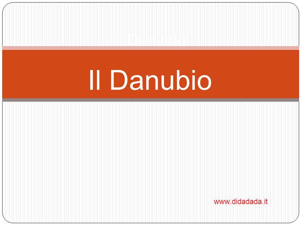 Il Danubio Il Danubio www.didadada.it