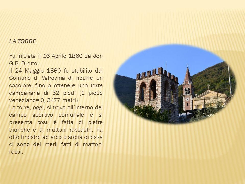 LA TORRE Fu iniziata il 16 Aprile 1860 da don G.B. Brotto.