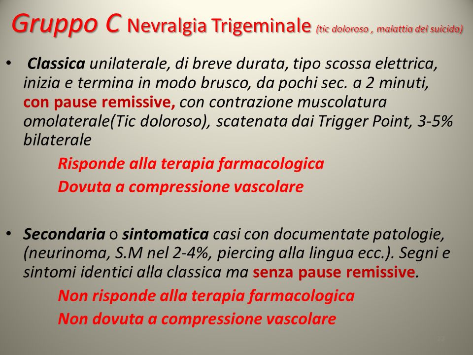 Gruppo C Nevralgia Trigeminale (tic doloroso , malattia del suicida)
