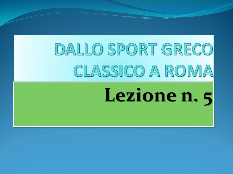 DALLO SPORT GRECO CLASSICO A ROMA