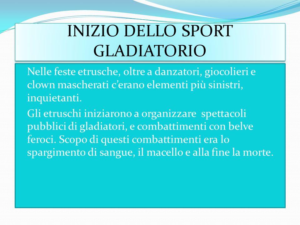 INIZIO DELLO SPORT GLADIATORIO