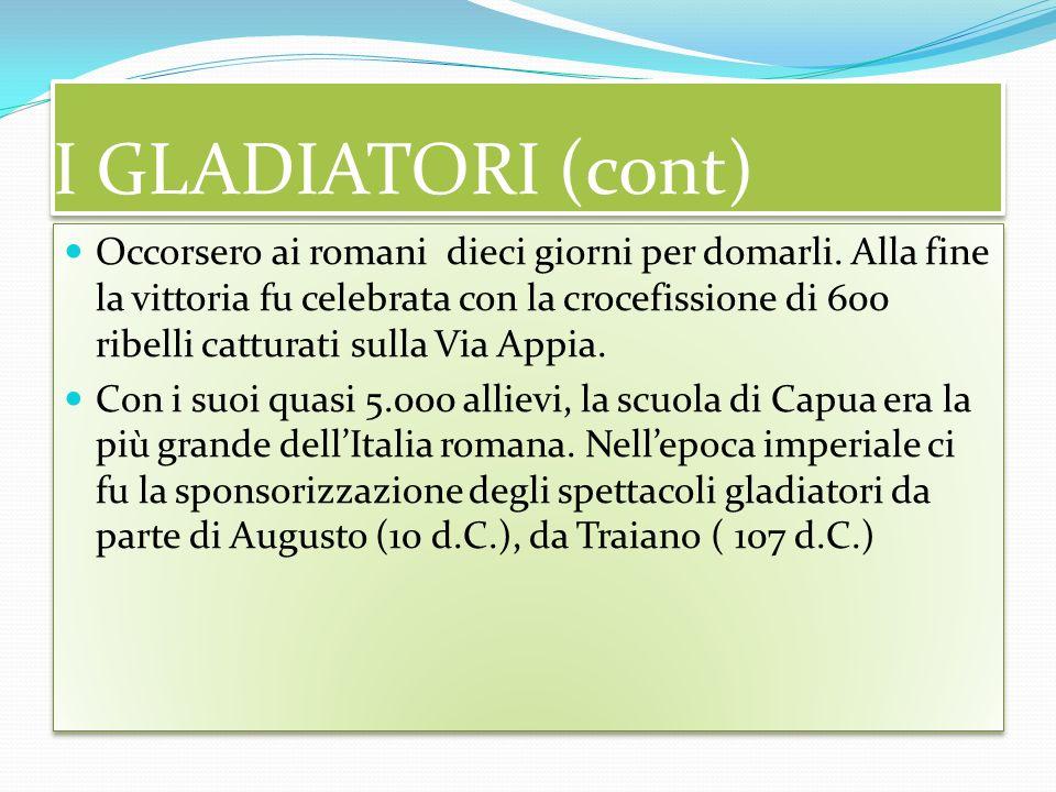 I GLADIATORI (cont)