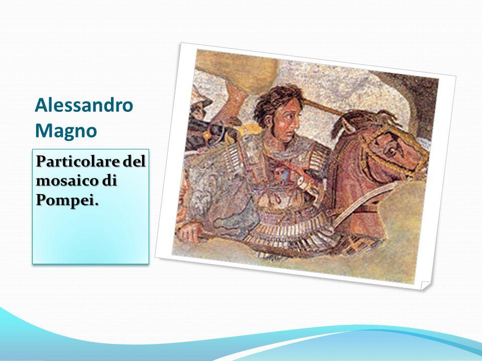 Alessandro Magno Particolare del mosaico di Pompei.