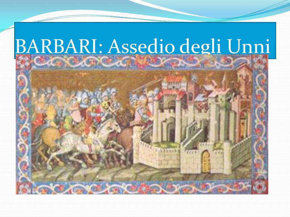 BARBARI: Assedio degli Unni
