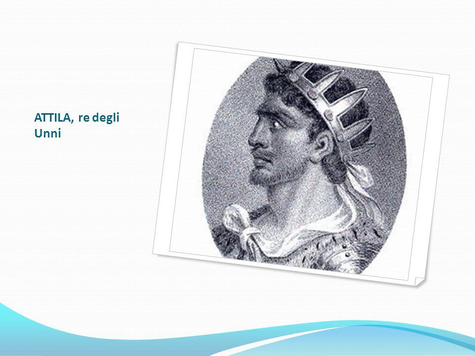ATTILA, re degli Unni