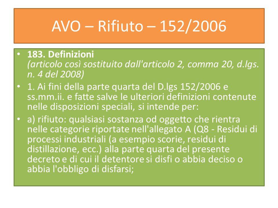 AVO – Rifiuto – 152/2006 183. Definizioni (articolo così sostituito dall articolo 2, comma 20, d.lgs. n. 4 del 2008)