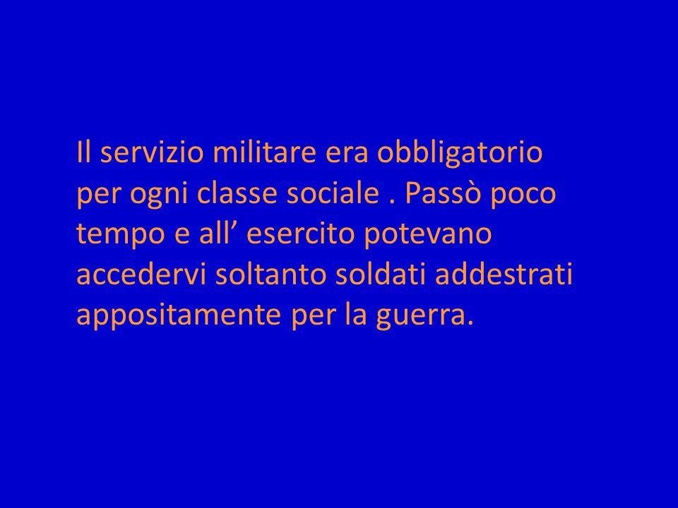 Il servizio militare era obbligatorio per ogni classe sociale