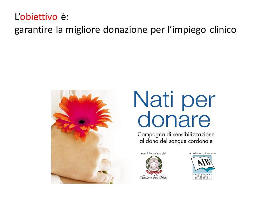 L'obiettivo è: garantire la migliore donazione per l'impiego clinico