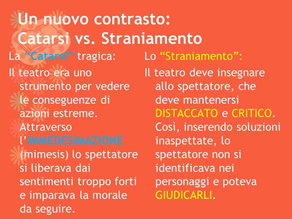 Un nuovo contrasto: Catarsi vs. Straniamento