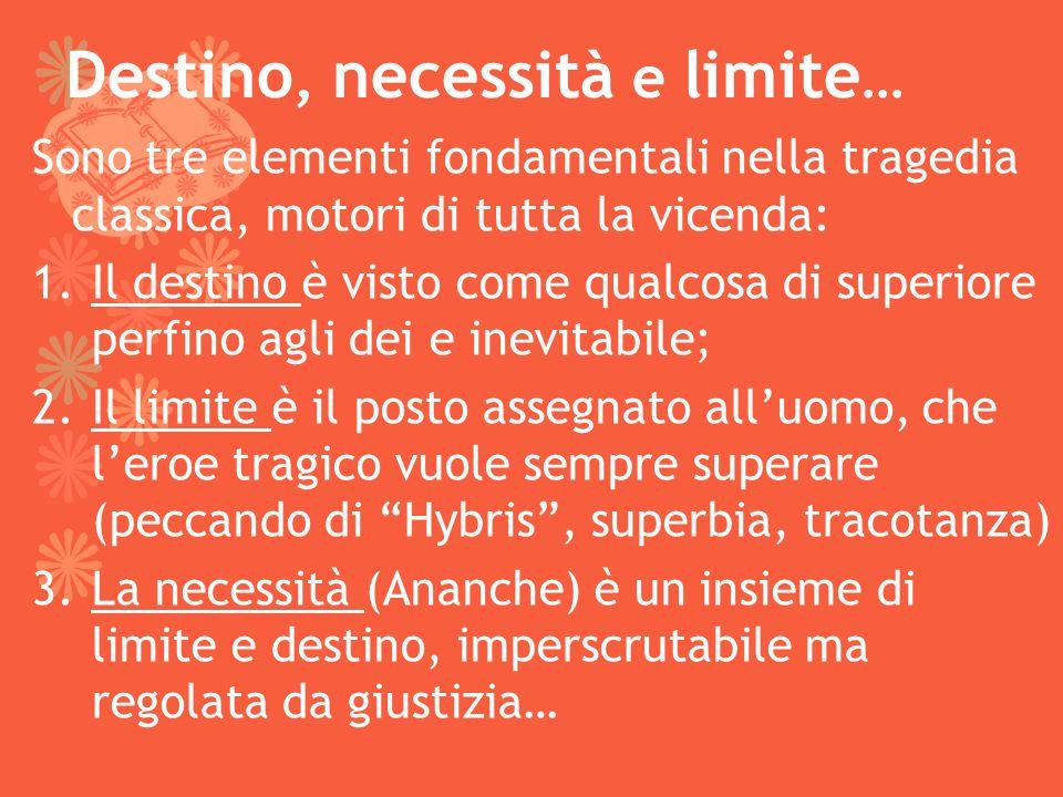 Destino, necessità e limite…