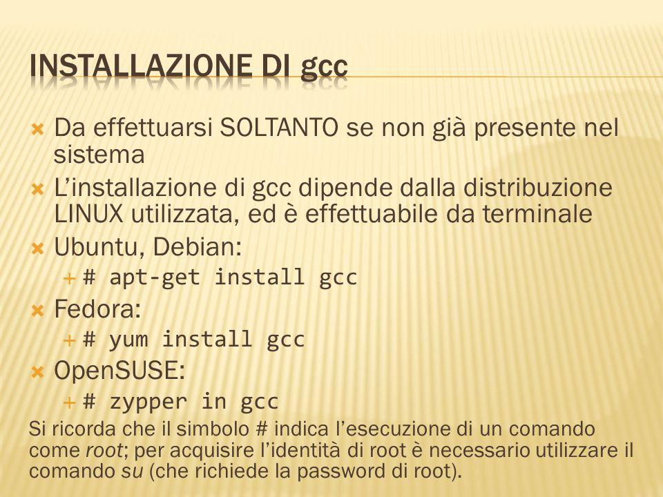 Installazione di gcc Da effettuarsi SOLTANTO se non già presente nel sistema.
