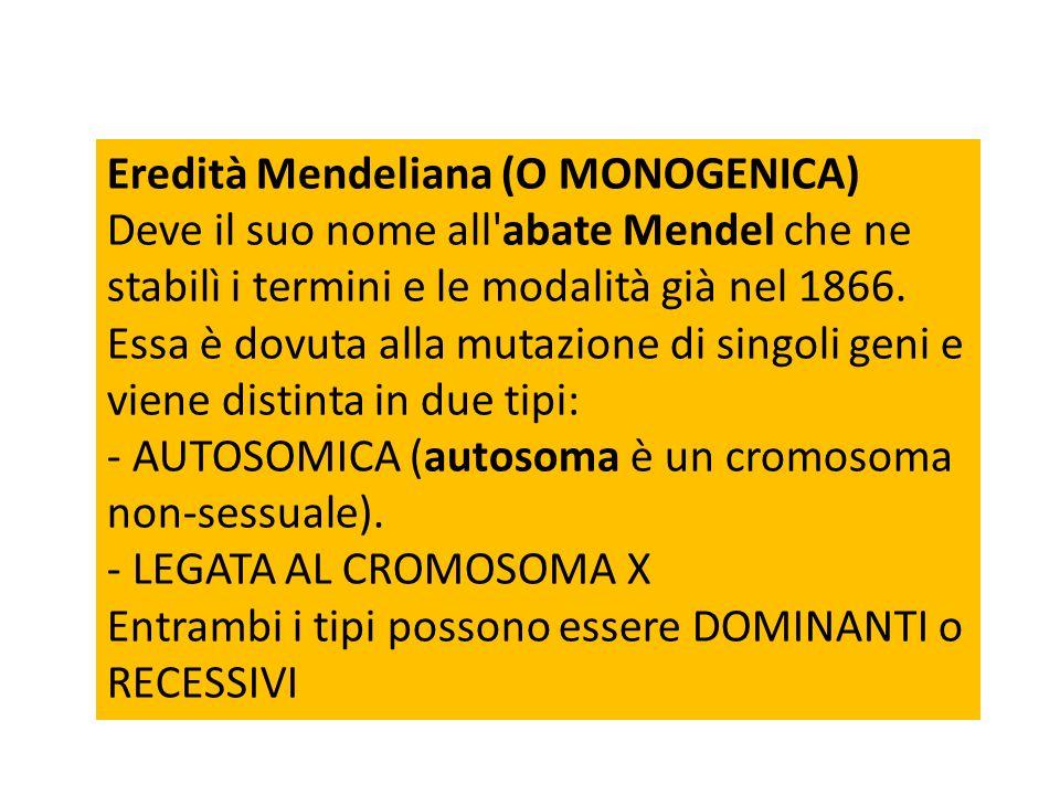 Eredità Mendeliana (O MONOGENICA)