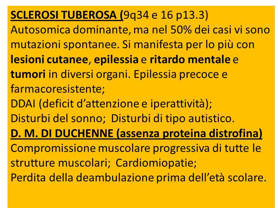SCLEROSI TUBEROSA (9q34 e 16 p13.3)