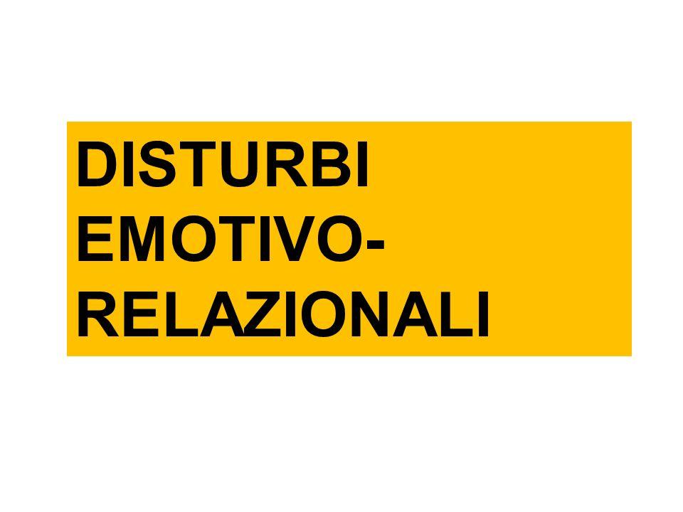 DISTURBI EMOTIVO- RELAZIONALI