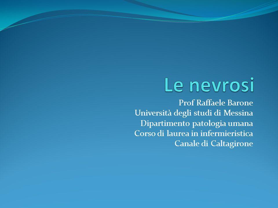 Le nevrosi Prof Raffaele Barone Università degli studi di Messina
