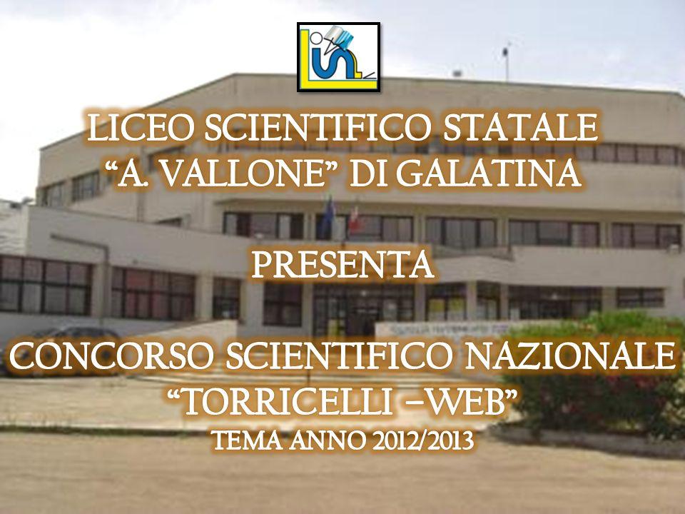 LICEO SCIENTIFICO STATALE A. VALLONE DI GALATINA PRESENTA