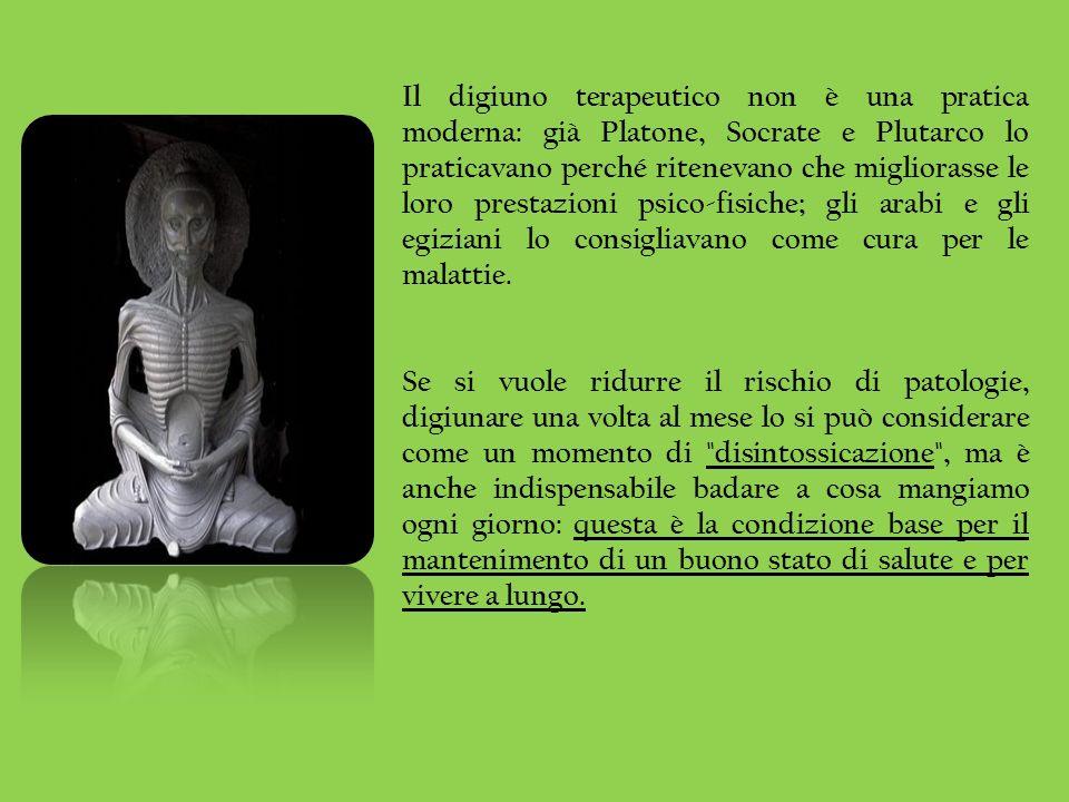 Il digiuno terapeutico non è una pratica moderna: già Platone, Socrate e Plutarco lo praticavano perché ritenevano che migliorasse le loro prestazioni psico-fisiche; gli arabi e gli egiziani lo consigliavano come cura per le malattie.