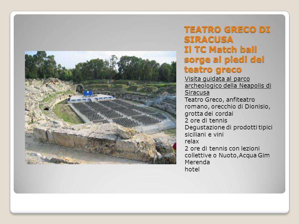 TEATRO GRECO DI SIRACUSA Il TC Match ball sorge ai piedi del teatro greco
