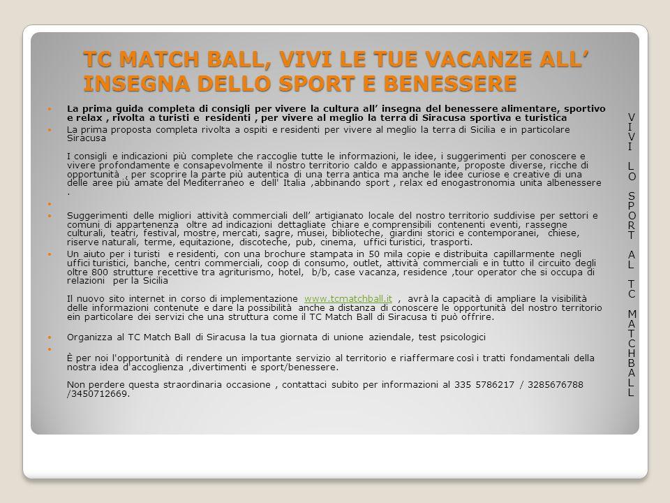 TC MATCH BALL, VIVI LE TUE VACANZE ALL' INSEGNA DELLO SPORT E BENESSERE