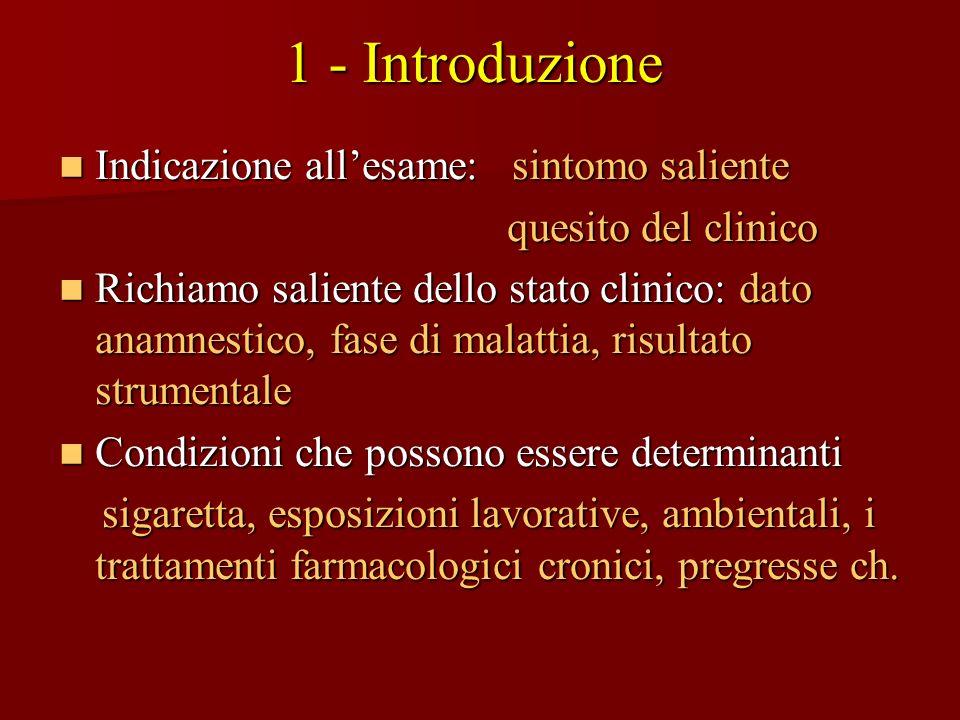 1 - Introduzione Indicazione all'esame: sintomo saliente