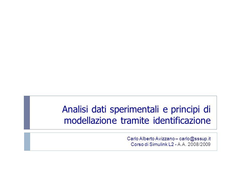 Analisi dati sperimentali e principi di modellazione tramite identificazione
