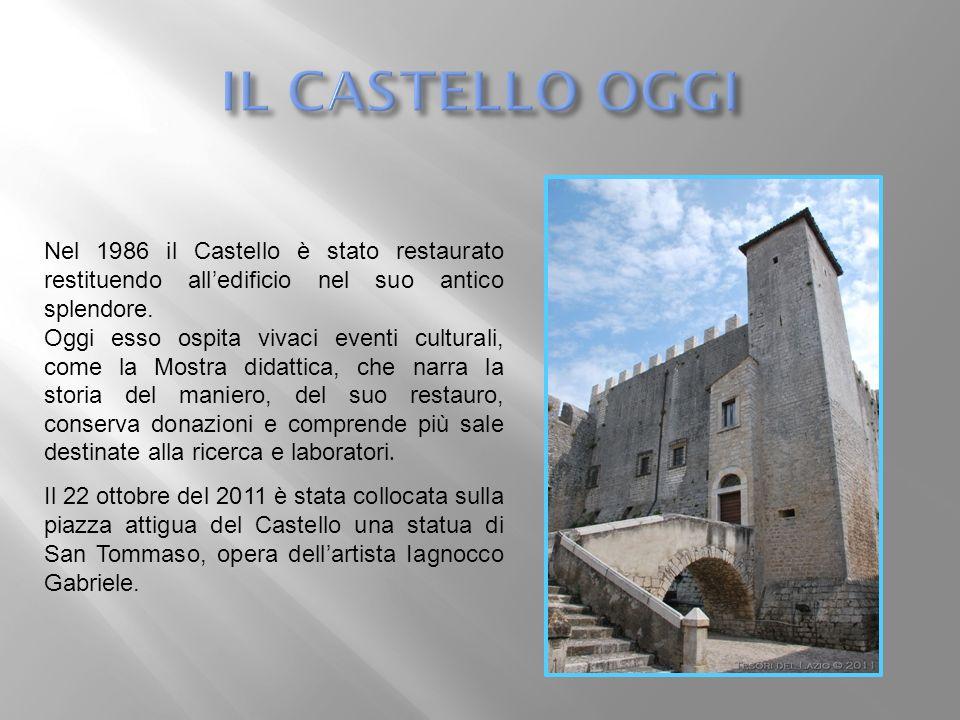 IL CASTELLO OGGI Nel 1986 il Castello è stato restaurato restituendo all'edificio nel suo antico splendore.