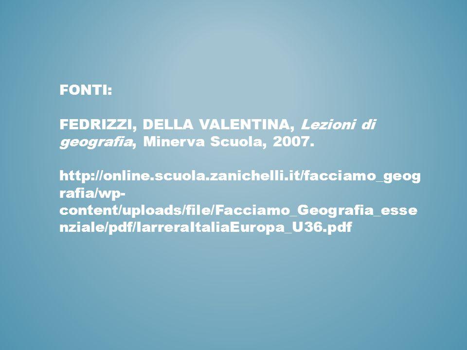 Fonti: fedrizzi, della Valentina, Lezioni di geografia, Minerva Scuola, 2007.
