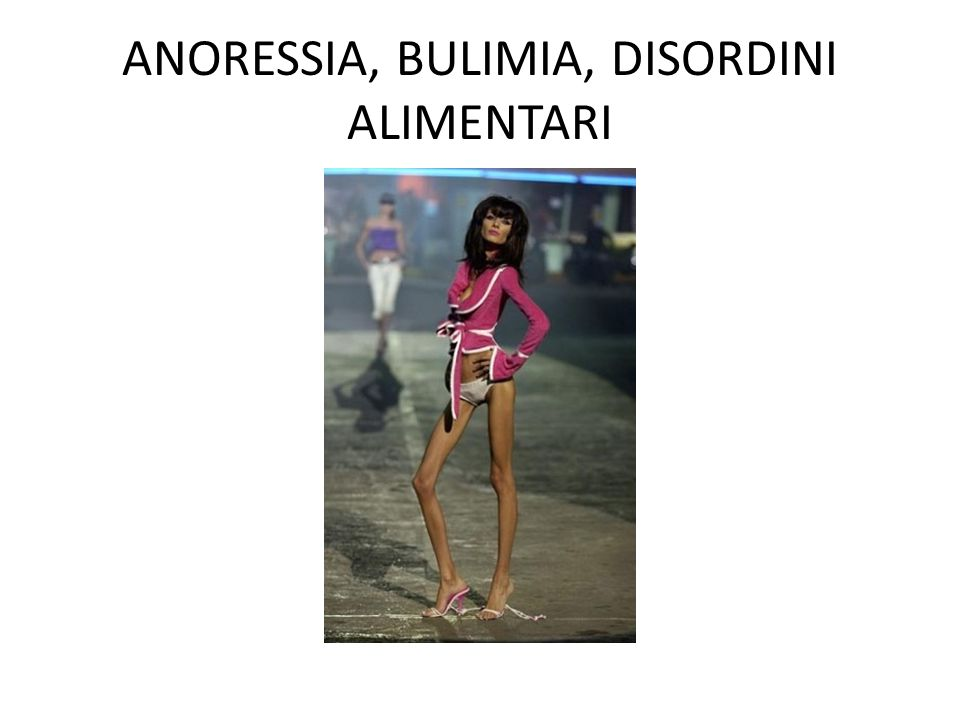 ANORESSIA, BULIMIA, DISORDINI ALIMENTARI