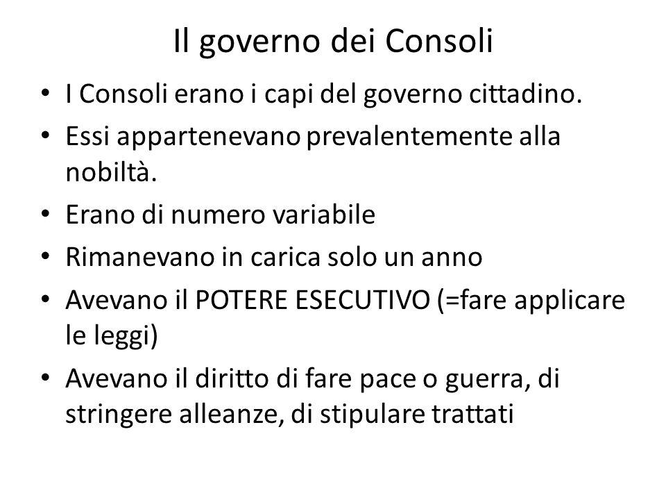 Il governo dei Consoli I Consoli erano i capi del governo cittadino.