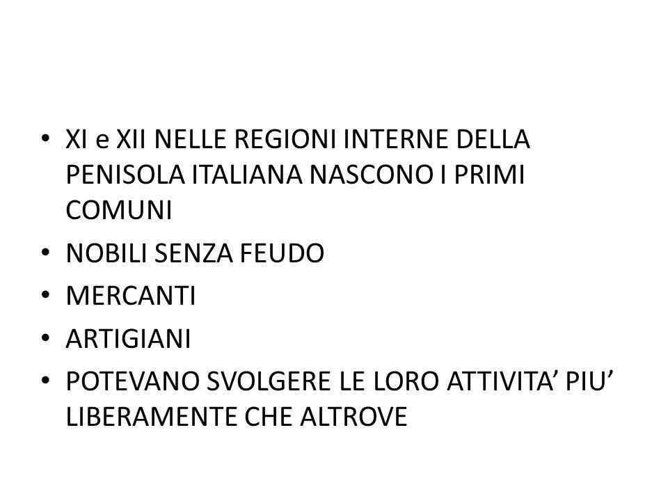 XI e XII NELLE REGIONI INTERNE DELLA PENISOLA ITALIANA NASCONO I PRIMI COMUNI