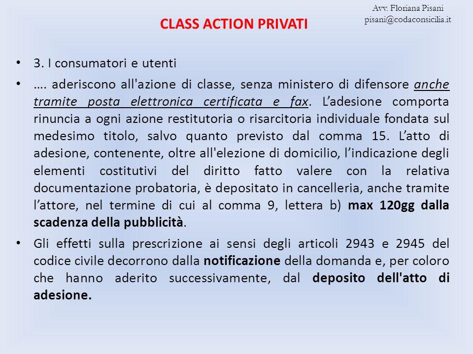 CLASS ACTION PRIVATI 3. I consumatori e utenti