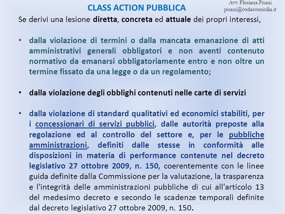 Avv. Floriana Pisani pisani@codaconsicilia.it. CLASS ACTION PUBBLICA. Se derivi una lesione diretta, concreta ed attuale dei propri interessi,