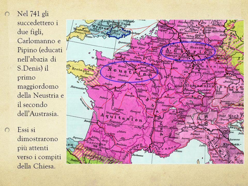 Nel 741 gli succedettero i due figli, Carlomanno e Pipino (educati nell'abazia di S.Denis) il primo maggiordomo della Neustria e il secondo dell'Austrasia.