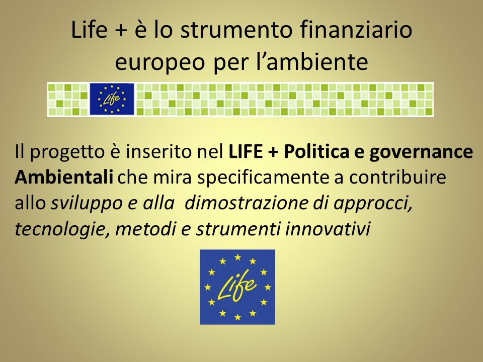 Life + è lo strumento finanziario europeo per l'ambiente