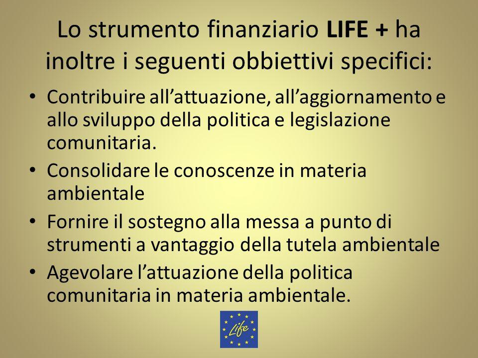 Lo strumento finanziario LIFE + ha inoltre i seguenti obbiettivi specifici:
