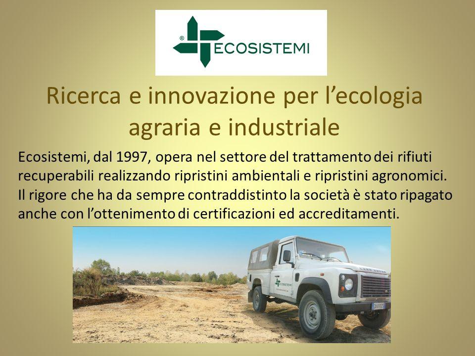 Ricerca e innovazione per l'ecologia agraria e industriale