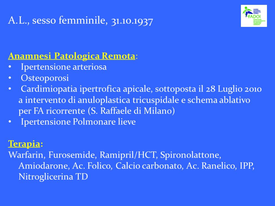 L., sesso femminile, 31.10.1937 Anamnesi Patologica Remota: