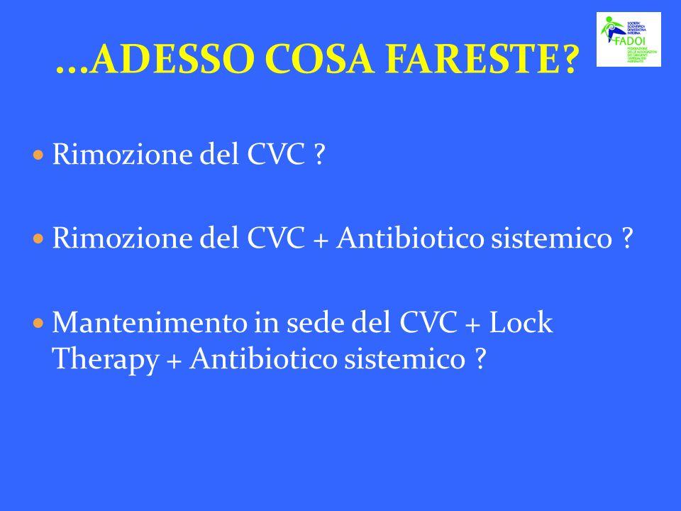 ...ADESSO COSA FARESTE Rimozione del CVC