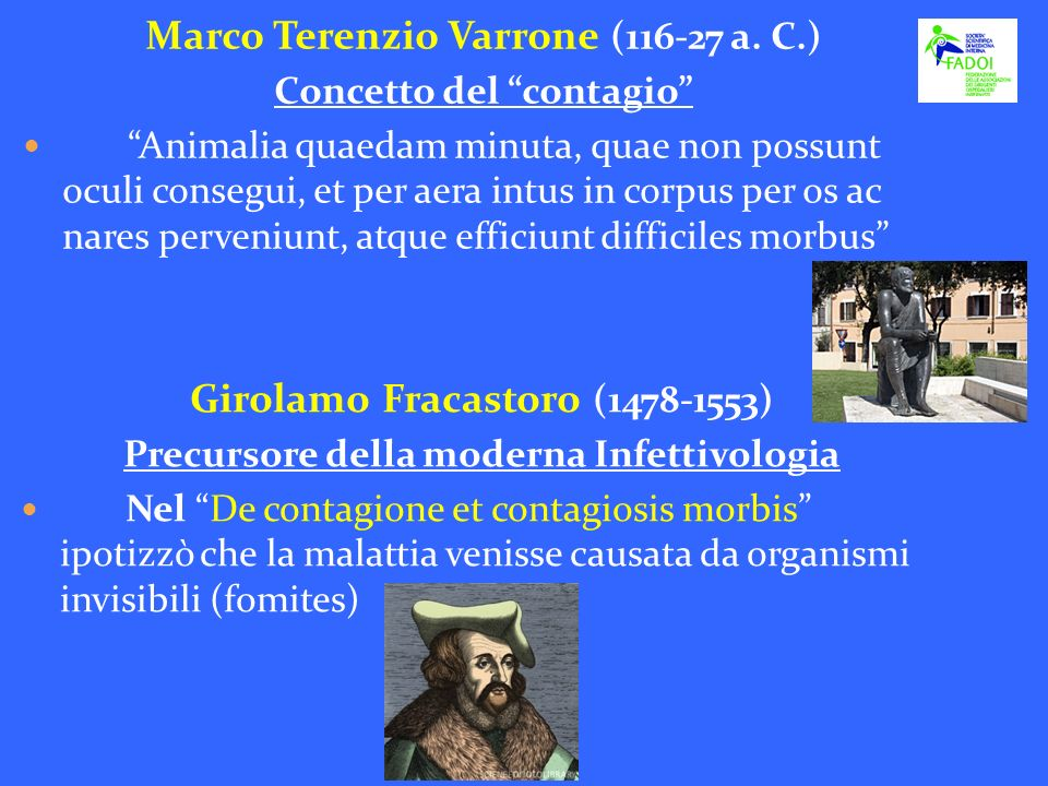 Marco Terenzio Varrone (116-27 a. C.) Girolamo Fracastoro (1478-1553)