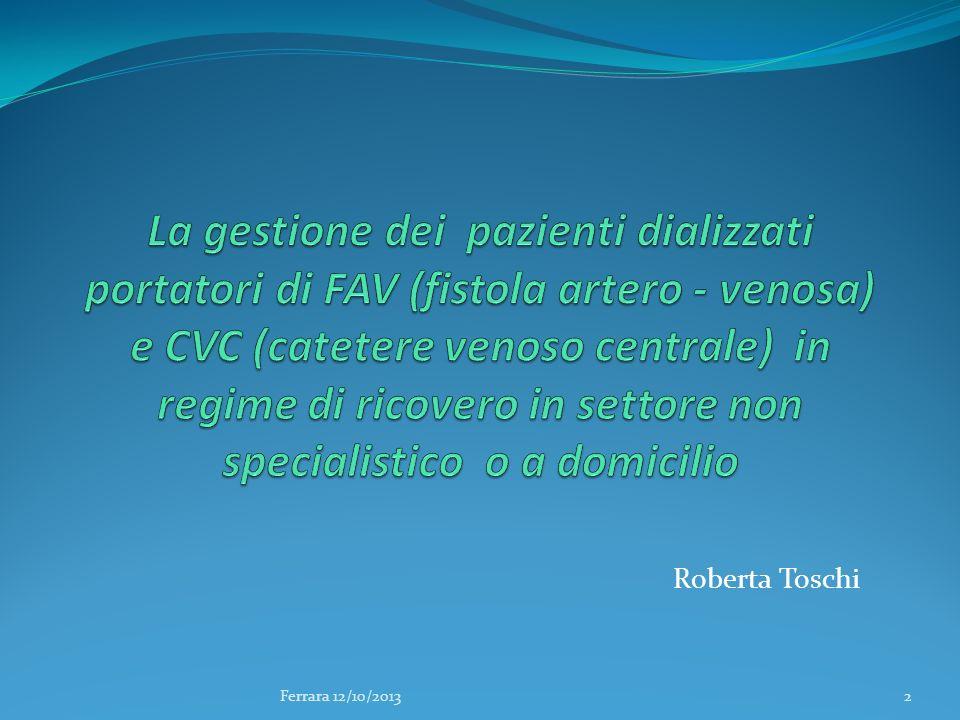 La gestione dei pazienti dializzati portatori di FAV (fistola artero - venosa) e CVC (catetere venoso centrale) in regime di ricovero in settore non specialistico o a domicilio