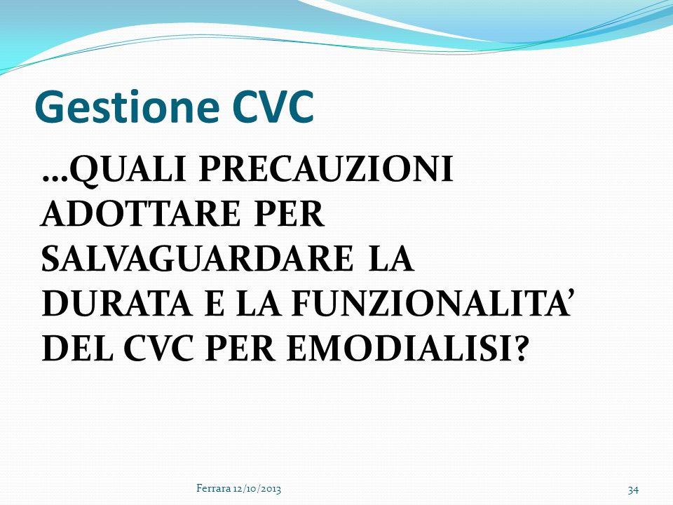 Gestione CVC …QUALI PRECAUZIONI ADOTTARE PER SALVAGUARDARE LA DURATA E LA FUNZIONALITA' DEL CVC PER EMODIALISI