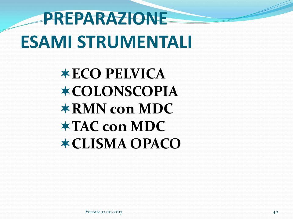 ESAMI STRUMENTALI PREPARAZIONE ECO PELVICA COLONSCOPIA RMN con MDC