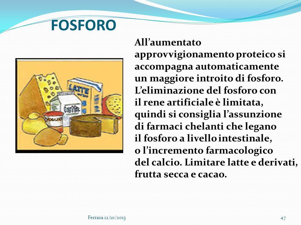 FOSFORO All'aumentato approvvigionamento proteico si accompagna automaticamente. un maggiore introito di fosforo.